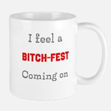 Bitch-fest Mug