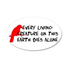 Dies Alone Wall Decal