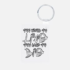 Live And Die Keychains