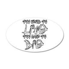 Live And Die Wall Decal