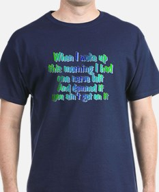 Funny Seriously this is my last one T-Shirt