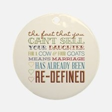 Marriage Re-Defined Ornament (Round)