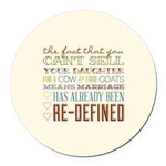 Marriage Re-Defined Round Car Magnet