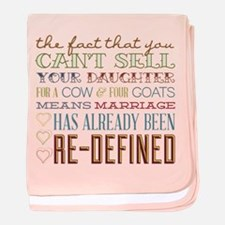 Marriage Re-Defined baby blanket