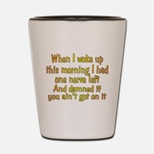 Cute This is my last one Shot Glass