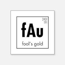 """Fools Gold in Black Square Sticker 3"""" x 3"""""""