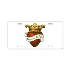 I Love You Dad Aluminum License Plate