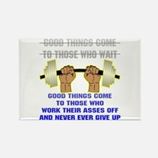Good Things Come Rectangle Magnet