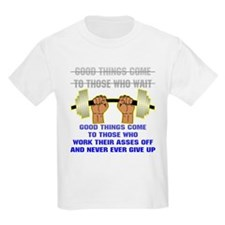 Good Things Come T-Shirt