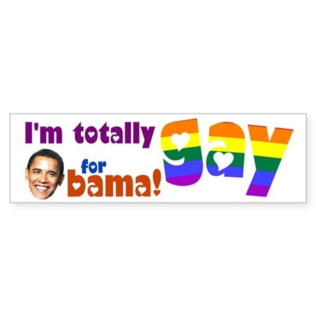 Totally Gay For Obama Sticker (Bumper)