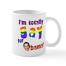 Totally Gay For Obama Mug