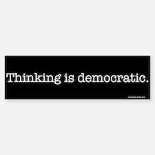 Thinking is Bumper Bumper Bumper Sticker