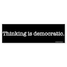 Thinking is Bumper Bumper Sticker
