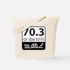 Half Ironman Or Die Tote Bag