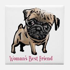 Woman's Best Friend Pug Tile Coaster