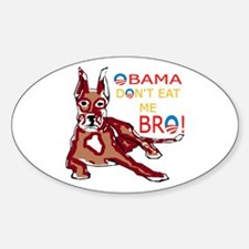 DONT EAT ME BRO Sticker (Oval)