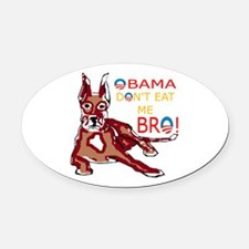 DONT EAT ME BRO Oval Car Magnet