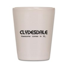 Clydesdale - Awesome Shot Glass