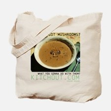 Got Mushrooms? KitchOut.com logo Tote Bag