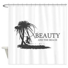 Beauty and the Beach Shower Curtain