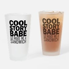 Cool Story, Babe Drinking Glass