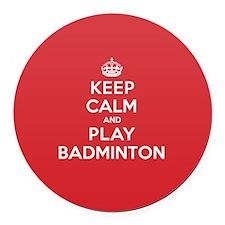 Keep Calm Play Badminton Round Car Magnet