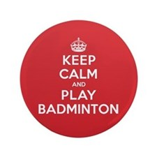 "Keep Calm Play Badminton 3.5"" Button"