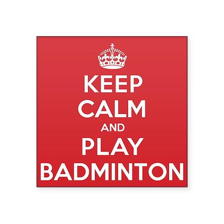 "Keep Calm Play Badminton Square Sticker 3"" x 3"""