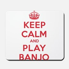 Keep Calm Play Banjo Mousepad