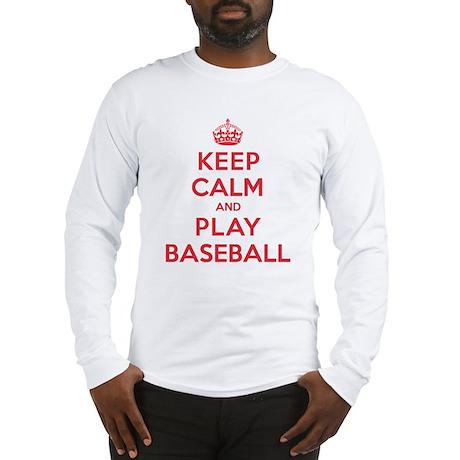 Keep Calm Play Baseball Long Sleeve T-Shirt