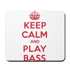 Keep Calm Play Bass Mousepad