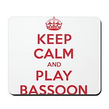 Keep Calm Play Bassoon Mousepad