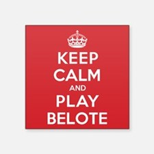 "Keep Calm Play Belote Square Sticker 3"" x 3"""