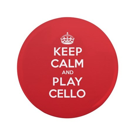 """Keep Calm Play Cello 3.5"""" Button"""