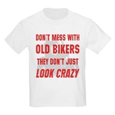 They Don't Just Look Crazy T-Shirt