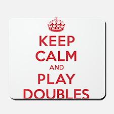 Keep Calm Play Doubles Mousepad