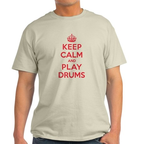 Keep Calm Play Drums Light T-Shirt