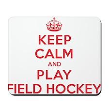 Keep Calm Play Field Hockey Mousepad