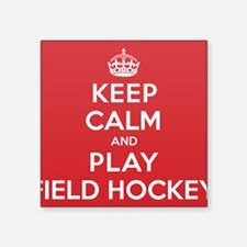 "Keep Calm Play Field Hockey Square Sticker 3"" x 3"""