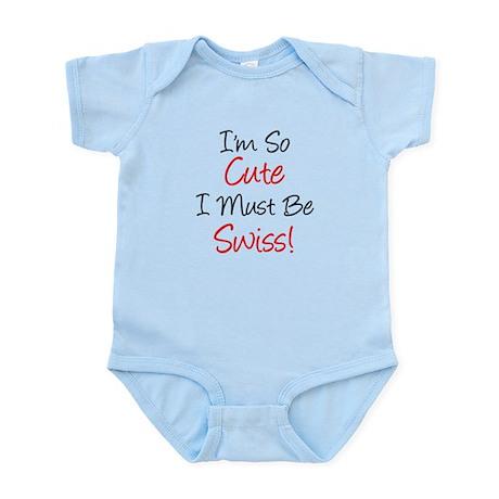 So Cute Must Be Swiss Infant Bodysuit