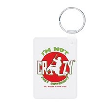 Im Not Crazy (lacrosse) Keychains