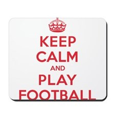 Keep Calm Play Football Mousepad