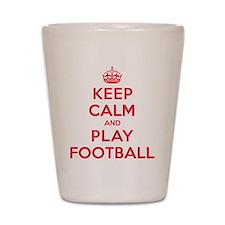 Keep Calm Play Football Shot Glass