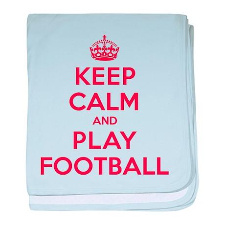 Keep Calm Play Football baby blanket