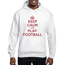 Keep Calm Play Football Hoodie