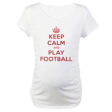 Keep Calm Play Football Shirt