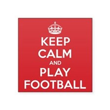 "Keep Calm Play Football Square Sticker 3"" x 3"""