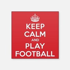 "Keep Calm Play Football Square Sticker 3"" x 3"""