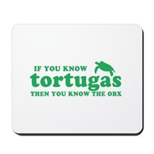 If You Know Tortugas Mousepad