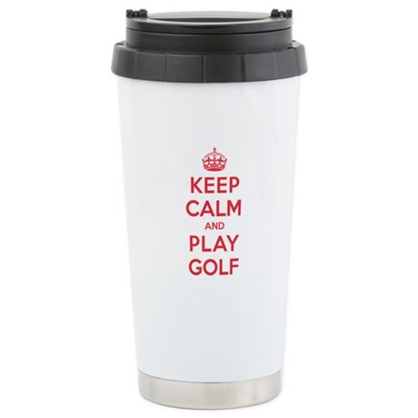 Keep Calm Play Golf Stainless Steel Travel Mug